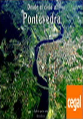 Desde el cielo a Pontevedra