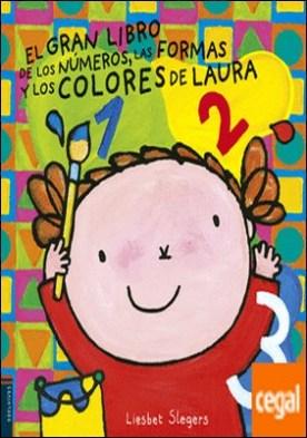 El gran libro de los números, las formas y los colores de Laura