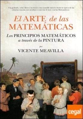 El arte de las matemáticas . Los principios matemáticos a través de la pintura