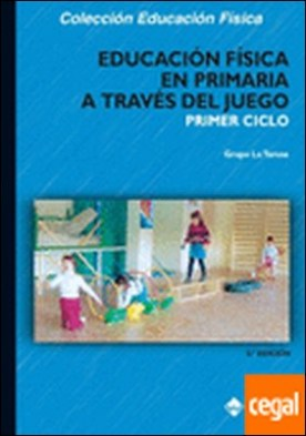 Educación Física en Primaria a través del juego. Primer ciclo . PRIMER CICLO GRUPO LA TARUSA