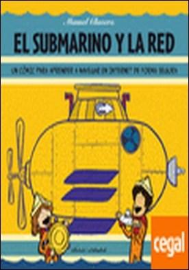 El submarino y la red . Un cómic para aprender a navegar en internet de forma segura
