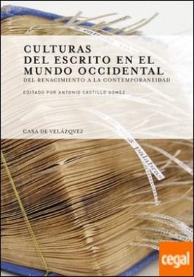 Culturas del escrito en el mundo occidental . Del Renacimiento a la contemporaneidad