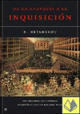 De la anarquía a la Inquisición . estudios sobre la historia de los judíos y conversos en España, Baja Edad Media por Netanyahu, Benzion