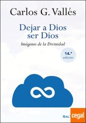 Dejar a Dios ser Dios . Imágenes de la Divinidad