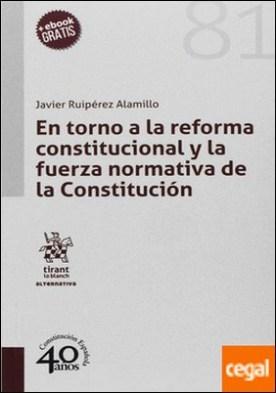 En torno a la reforma constitucional y la fuerza normativa de la constitución. por Ruipérez Alamillo, Javier PDF