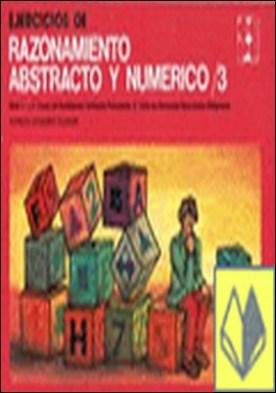 Ejercicios de razonamiento abstracto y numérico . (Incluye Cuaderno de Soluciones a los Ejercicios)