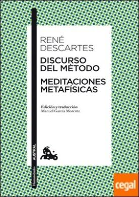 Discurso del Método / Meditaciones metafísicas . Edición y traducción de Manuel García Morente