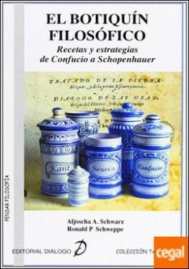 El botiquín Filosófico . Recetas y estrategias de Confucio a Schopenhauer