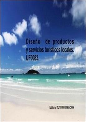 Diseño de productos y servicios turísticos locales. UF0083.