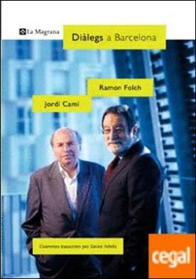 Dialegs a barcelona-jordi cami/ ramon f