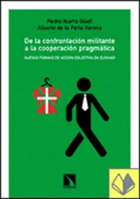 De la confrontación militante a la cooperación pragmática . Nuevas formas de acción colectiva en Euskadi