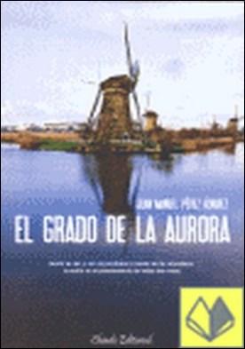El Grado de la Aurora . SENTIR ES SER, Y SER ES PERCIBIRSE A TRAVES DE LA NATURALEZA, LA UNION EN EL PEN
