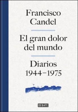 El gran dolor del mundo. Diarios (1944-1975)
