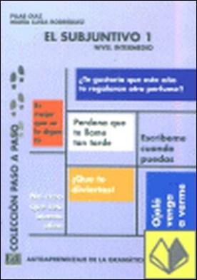 El subjuntivo 1. Nivel intermedio por Coronado González, María Luisa PDF