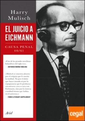 El juicio a Eichmann . Causa Penal 40/61