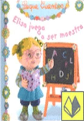 Elisa juega a ser maestra.