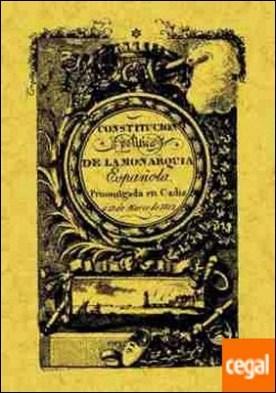 Constitución política de la monarquía española de Cádiz . 1812 - La Pepa