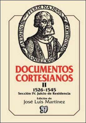 Documentos cortesianos, II. 1526-1545, sección IV: juicio de residencia