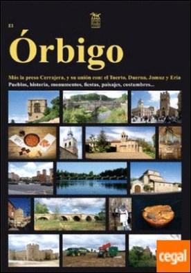 El Órbigo y sus zonas de influencia: presa Cerrajera, Tuerto, Duerna, Jamuz y Eria. De su nacimiento a su desembocadura