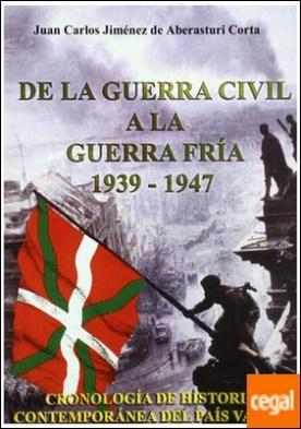 De la guerra civil a la guerra fría 1939-1947 . cronología de historia contemporánea del País Vasco