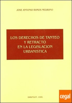 DERECHOS DE TANTEO Y RETRACTO EN LA LEGISLACIÓN URBANÍSTICA