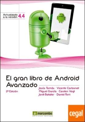 EL GRAN LIBRO DE ANDROID AVANZADO 2ª Ed. . Actualizado a la versión 4.4