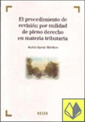 El procedimiento de revisión por nulidad de pleno derecho en materia tributaria por García Martínez, A. PDF