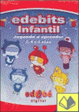Edebits infantil, jugando a aprender 3, 4 y 5 años, área matemáticas y lengua. Padres . Jugando a aprender (3, 4 y 5 años)