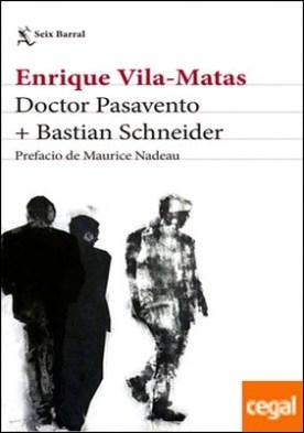 Doctor Pasavento + Bastian Schneider . Prefacio de Maurice Nadeau