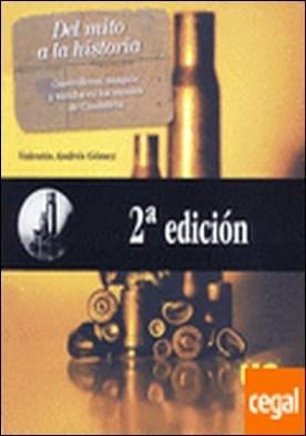 Del mito a la historia (2 ed.) . Guerrilleros, maquis y huidos en los montes de Cantabria