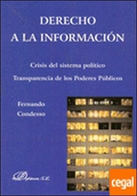 Derecho a la información . Crisis del sistema político. Transparencia de los poderes públicos