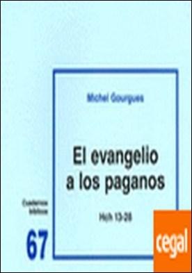 El evangelio a los paganos (Hch 13-28) . Cuaderno Bíblico 67