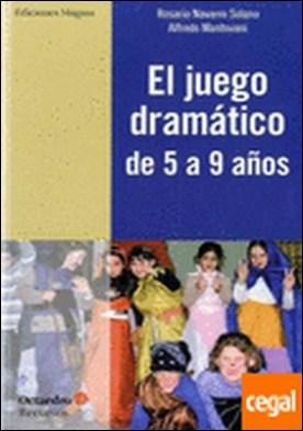 El juego dramático de 5 a 9 años por Navarro Solano, Rosario PDF