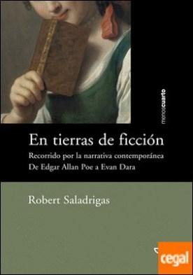 En tierras de ficción . Recorrido por la narrativa contemporánea. De Edgar Allan Poe a Evan Dara