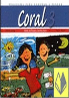 Coral. 3 . Libro del alumno. Nivel 3 - Primaria