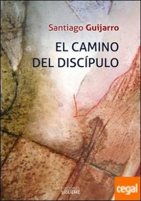 El camino del discipulo . Seguir a Jesús según el evangelio de Marcos