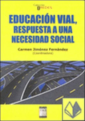 Educación vial . respuesta a una necesidad social