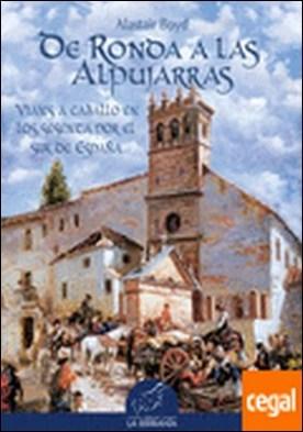 De Ronda a las Alpujarras . Viaje a caballo en los sesenta por el Sur de España por Boyd, Alastair PDF