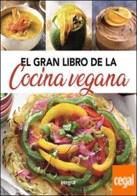 El gran libro de la cocina vegana por REDACCION RBA LIBROS