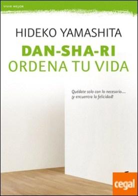 Dan-sha-ri: ordena tu vida . Quédate solo con lo necesario ... ¡y encuentra la felicidad!