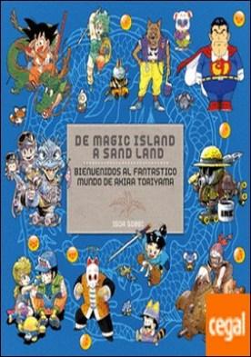 De Magic Island a Sand Land . Bienvenidos al fantanstico mundo de Akira Toriyama