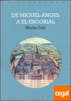 De Miguel Ángel a El Escorial