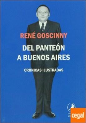 DEL PANTEON A BUENOS AIRES . Crónicas ilustradas por RENE GOSCINNY