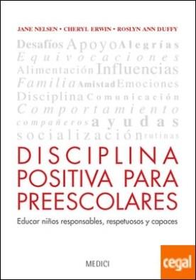 DISCIPLINA POSITIVA PARA PREESCOLARES . Educar niños responsables, respetuosos y capaces por Nelsen, Jane PDF