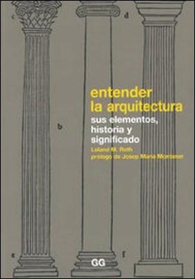 Entender la arquitectura. Sus elementos, historia y significado