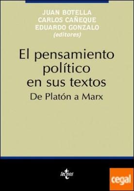 El pensamiento político en sus textos . De Platón a Marx