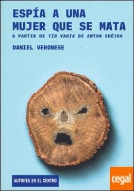 Espía a una mujer que se mata por Veronese, Daniel PDF