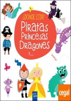 ¿Dónde está? Piratas, princesas, dragones y ...
