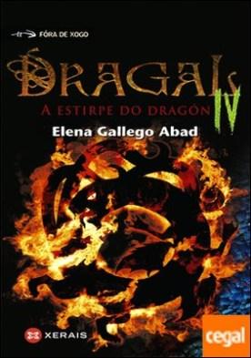 Dragal IV . A estirpe do dragón por Gallego Abad, Elena