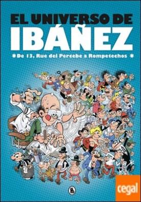El universo de Ibáñez . De 13, Rue del Percebe a Rompetechos